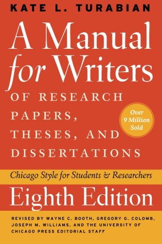 9780226816388: Manual for Writers of Research Papers, Theses, and Dissertations, Eighth Edition: Chicago Style for Students and Researchers (Chicago Guides to Writing, Editing and Publishing)