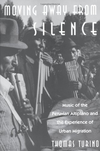 9780226816999: Moving Away from Silence: Music of the Peruvian Altiplano and the Experience of Urban Migration (Chicago Studies in Ethnomusicology)