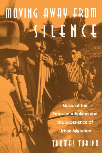 9780226817002: Moving Away from Silence: Music of the Peruvian Altiplano and the Experience of Urban Migration (Chicago Studies in Ethnomusicology)