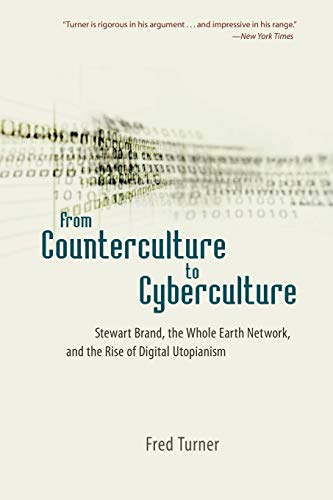9780226817422: From Counterculture to Cyberculture: Stewart Brand, the Whole Earth Network, and the Rise of Digital Utopianism
