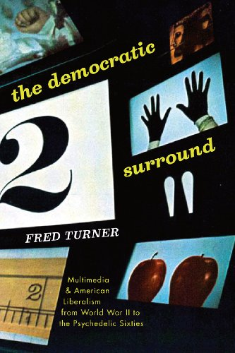 9780226817460: The Democratic Surround: Multimedia & American Liberalism from World War II to the Psychedelic Sixties