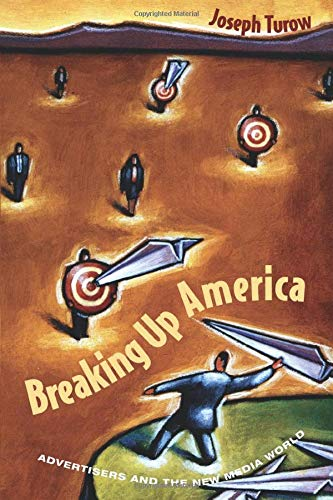 9780226817507: Breaking Up America: Advertisers and the New Media World