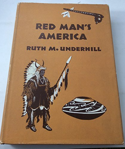 Red Man's America : A History of: Ruth Murray Underhill