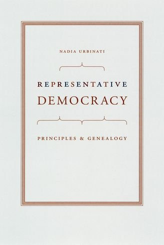 9780226842783: Representative Democracy: Principles and Genealogy