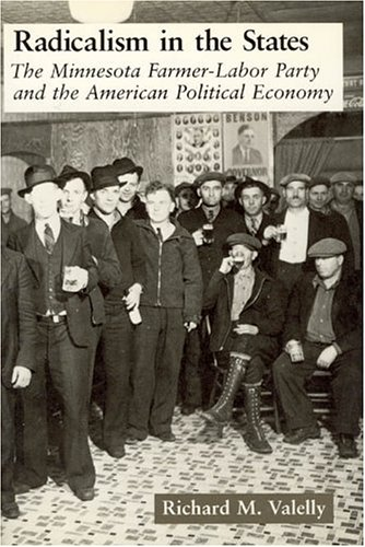9780226845357: Radicalism in the States: The Minnesota Farmer-Labor Party and the American Political Economy (American Politics and Political Economy Series)