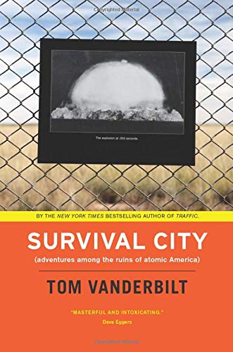 9780226846941: Survival City: Adventures Among the Ruins of Atomic America