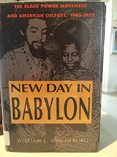 9780226847146: New Day in Babylon: The Black Power Movement and American Culture, 1965-1975