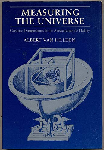 9780226848815: Measuring the Universe: Cosmic Dimensions from Aristarchus to Halley
