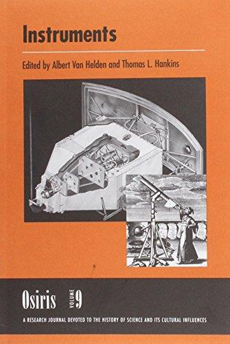 Osiris, Volume 9: Instruments: Editor-Albert Van Helden;
