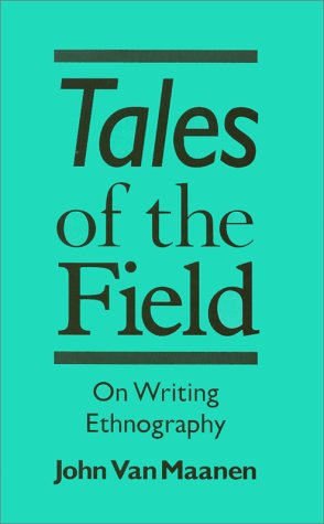 9780226849621: Tales of the Field: On Writing Ethnography (Chicago Guides to Writing, Editing and Publishing)