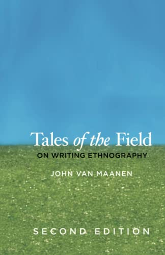 9780226849645: Tales of the Field: On Writing Ethnography, Second Edition (Chicago Guides to Writing, Editing, and Publishing)