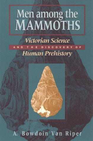 9780226849928: Men among the Mammoths: Victorian Science and the Discovery of Human Prehistory [Science and Its Conceptual Foundations Ser.]