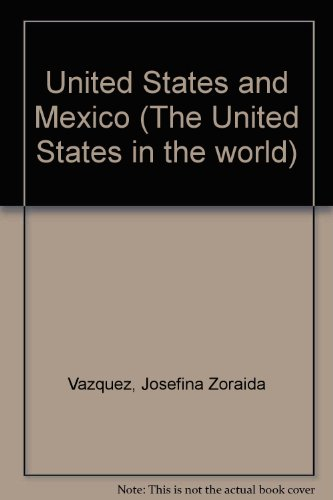 9780226850238: United States and Mexico (The United States in the world, foreign perspectives)