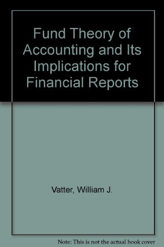 9780226851518: Fund Theory of Accounting and Its Implications for Financial Reports