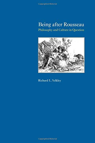 9780226852577: Being after Rousseau: Philosophy And Culture In Question