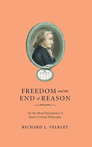 9780226852607: Freedom and the End of Reason: On the Moral Foundation of Kant's Critical Philosophy