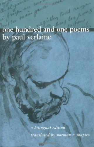 One Hundred and One Poems by Paul Verlaine: A Bilingual Edition: Paul Verlaine