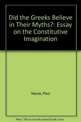 9780226854335: Did the Greeks Believe in Their Myths?: Essay on the Constitutive Imagination
