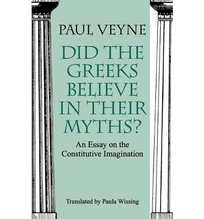 did the greeks believe in their myths an essay on  9780226854335 did the greeks believe in their myths essay on the constitutive imagination