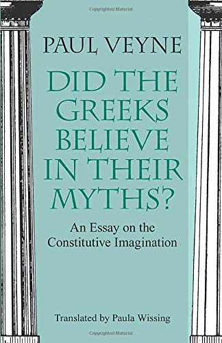 9780226854342: Did the Greeks Believe in Their Myths?: An Essay on the Constitutive Imagination