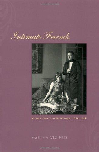 9780226855639: Intimate Friends: Women Who Loved Women, 1778-1928