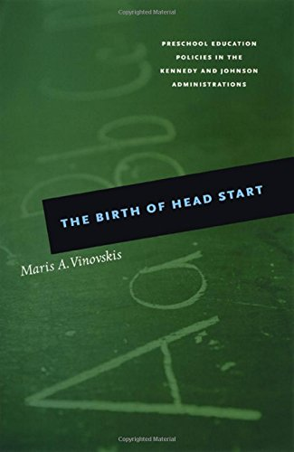 9780226856711: The Birth of Head Start: Preschool Education Policies in the Kennedy and Johnson Administrations