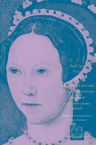 9780226858159: The Education of a Christian Woman: A Sixteenth-Century Manual (The Other Voice in Early Modern Europe)
