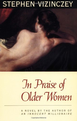 9780226858869: In Praise of Older Women: The Amorous Recollections of Andras Vajda