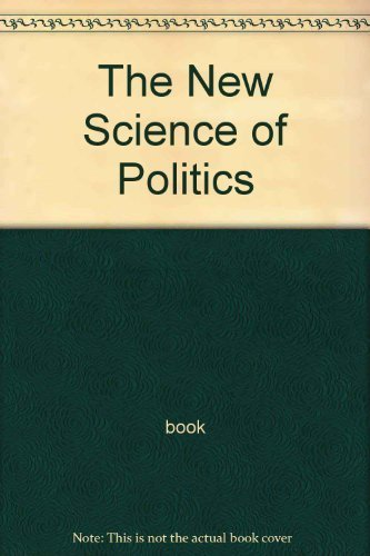 9780226861104: The New Science of Politics