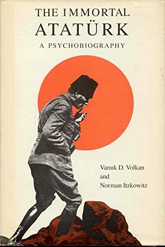 9780226863887: Immortal Ataturk: A Psychobiography