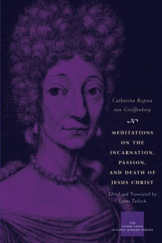 9780226864891: Meditations on the Incarnation, Passion, and Death of Jesus Christ (The Other Voice in Early Modern Europe)