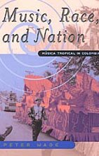 9780226868448: Music, Race, and Nation: Musica Tropical in Colombia: Musica Tropical in Columbia (Chicago Studies in Ethnomusicology)