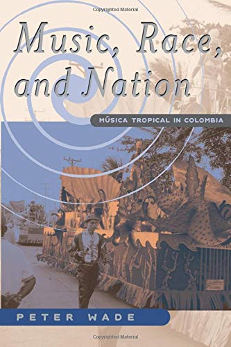 9780226868455: Music, Race, and Nation: Musica Tropical in Colombia (Chicago Studies in Ethnomusicology)