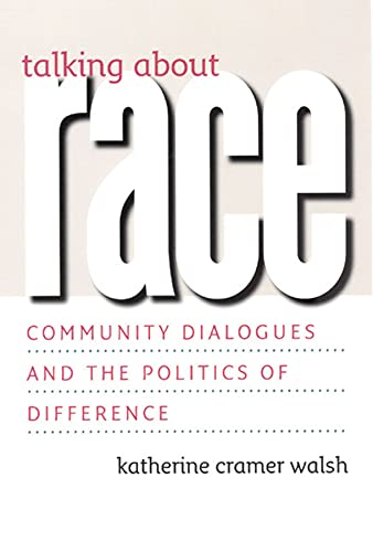 9780226869063: Talking about Race: Community Dialogues and the Politics of Difference (Studies in Communication, Media, and Public Opinion)