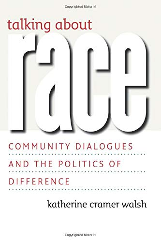 9780226869070: Talking about Race: Community Dialogues and the Politics of Difference (Studies in Communication, Media, and Public Opinion)