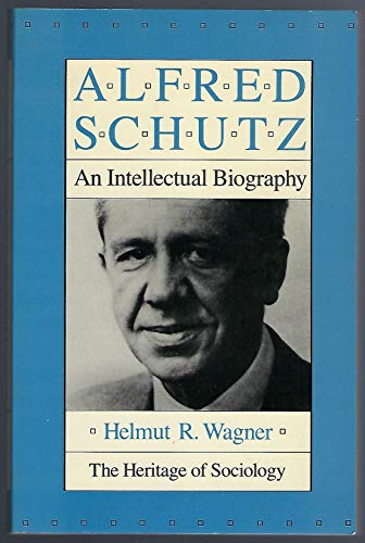 9780226869377: Alfred Schutz: An Intellectual Biography (Heritage of Sociology)