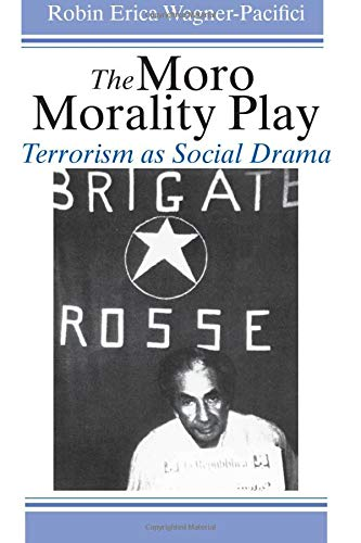 The Moro morality play : terrorism as social drama.: Wagner-Pacifici, Robin Erica.
