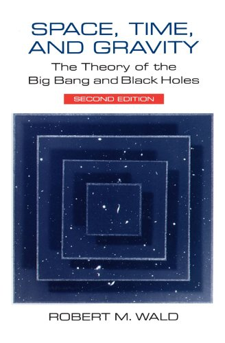 9780226870298: Space, Time, and Gravity: The Theory of the Big Bang and Black Holes