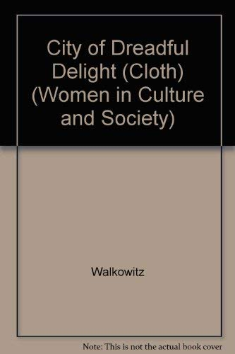 9780226871455: City of Dreadful Delight: Narratives of Sexual Danger in Late-Victorian London