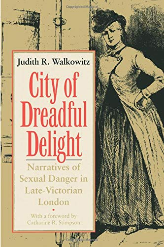 9780226871462: City of Dreadful Delight: Narratives of Sexual Danger in Late-Victorian London (Women in Culture and Society)