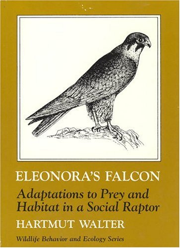 9780226872292: Eleonora's Falcon: Adaptations to Prey and Habitat in a Social Raptor (Wildlife Behavior and Ecology series)