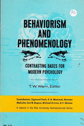 Behaviourism and Phenomenology; Contrasting Bases for Modern Psychology: Wann TW (ed)