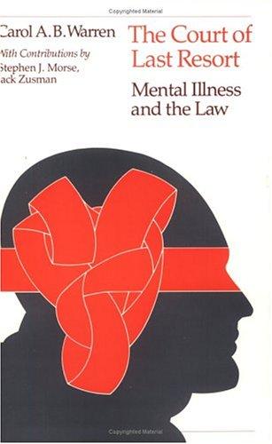 Court of Last Resort: Mental Illness and the Law: Warren, Carol A,, Jack Zusman & Stephan J. Morse ...