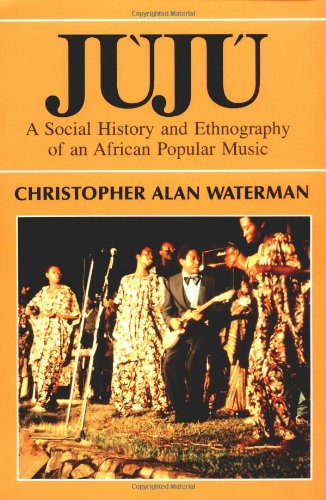 9780226874654: Juju: A Social History and Ethnography of an African Popular Music (Chicago Studies in Ethnomusicology)