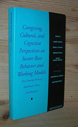 Caregiving, Cultural, and Cognitive Perspectives on Secure-Base Behavior and Working Models: New ...