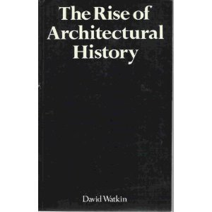 9780226874869: The Rise of Architectural History