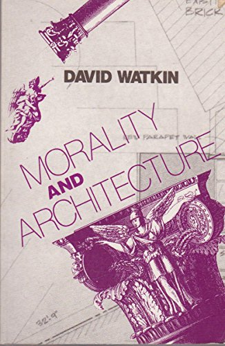 9780226874876: Morality and Architecture: The Development of a Theme in Architectural History and Theory from the Gothic Revival to the Modern Movement
