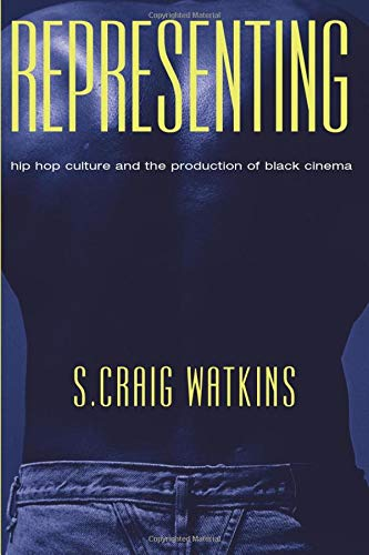 9780226874890: Representing: Hip Hop Culture and the Production of Black Cinema