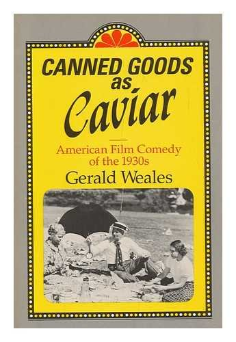 Canned Goods As Caviar: American Film Comedy of the 1930s: Gerald Weales