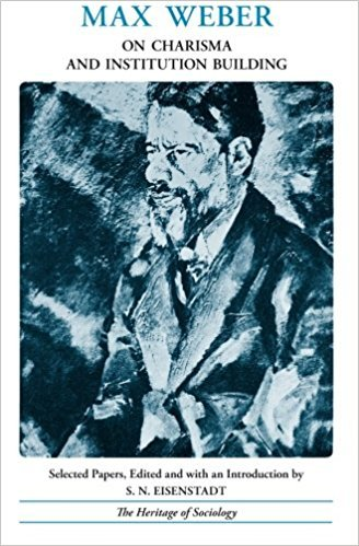 Max Weber on Charisma and Institution Building: Weber, Max; Eisenstadt,